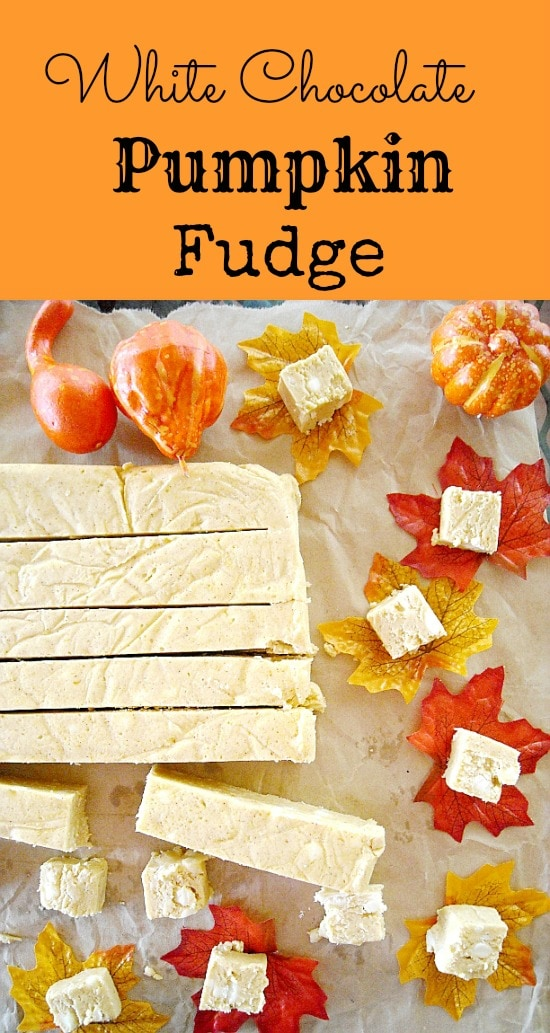 Fudge, Fall Fudge, Pumpkin Fudge, White Chocolate Fudge, Holiday Candy Recipes,