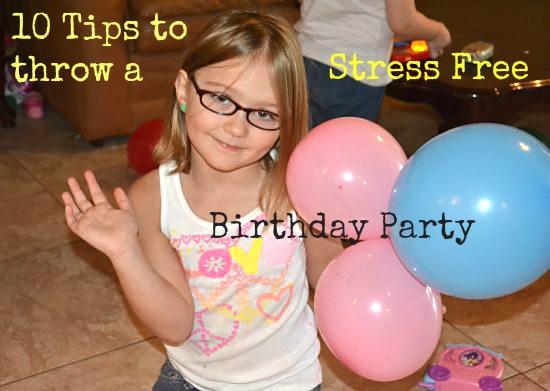 10 Tips to throw a Stress Free Birthday Party