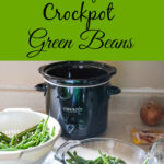 rasy crock pot green beans, fresh green beans, progressive dinner recipe