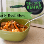 Hearty Beef Stew Recipe, Healthier Beef Stew Recipes, Recipe Rehab